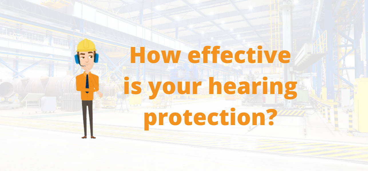 How Effective is Your Hearing Protection?