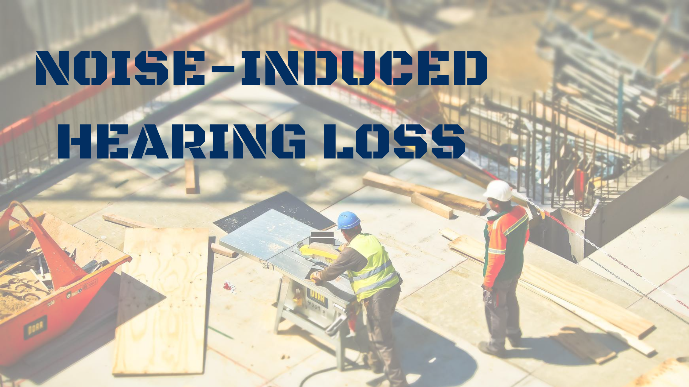 Top 7 Occupations Susceptible to Noise-Induced Hearing Loss